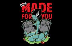 Bride of Frankenstein Made for You T-Shirt