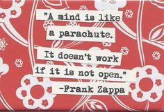 A mind is like a parachute..