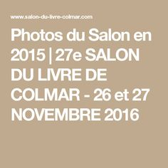 Photos du Salon en 2015 | 27e SALON DU LIVRE DE COLMAR - 26 et 27 NOVEMBRE 2016