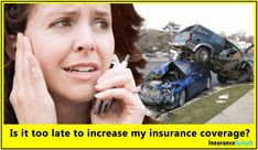 Is it too late to increase my insurance coverage?