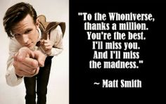 Miss you too Matt Smith