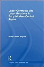 Labour Contracts and Labour Relations in Early Modern Central Japan (Changing Labour Relations in Asia)