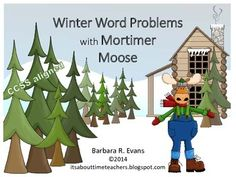 Meet Mortimer Moose.  Read his task cards/math journal prompts to learn about his  work and fun in the snow.  $  #math #taskcards #mathcenters #CCSS #BarbEvans #itsabouttimeteachers
