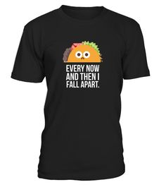 # TACO TUESDAY Every now .   This perfect quirky taco tuesday funny mexican t-shirt is perfect to wear at a mexican restaurant, taqueria, tex mex store, fiesta, siesta, and cinco de mayo. Humorous for food lovers, foodies, texans, and music lovers. hilarious cute taco shirt for you. Every now and then I fall apart taco. funny cute tacos. sad taco face with lettuce, tomato, beef, cheese, queso. Adorable gift for taco party or holiday. Great present for the foodie father, son, dad, mother…