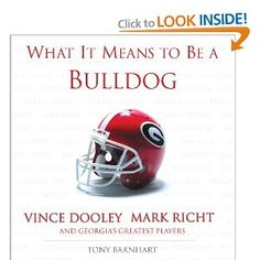 What It Means to Be a Bulldog: Vince Dooley, Mark Richt and Georgia's Greatest Players