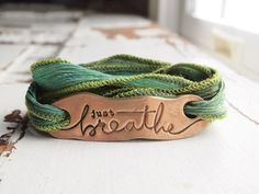 JUST BREATHE -hand dyed silk wrap bracelet, boho chic, eco-friendly, inspirational bronze jewelry, seize the day. $45.00