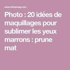 Photo : 20 idées de maquillages pour sublimer les yeux marrons : prune mat