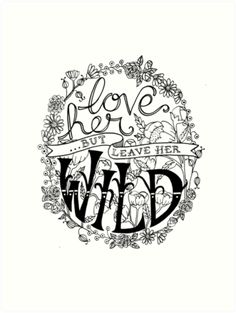 Love Her But Leave Wild Handlettering Sticker By Madebymarzipan