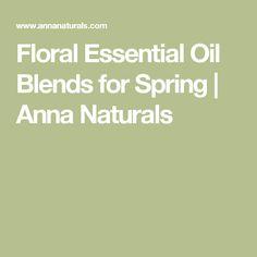 Floral Essential Oil Blends for Spring | Anna Naturals