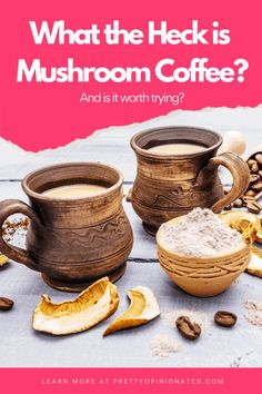 What the Heck is Mushroom Coffee (and Is it Worth Trying)? - Pretty Opinionated