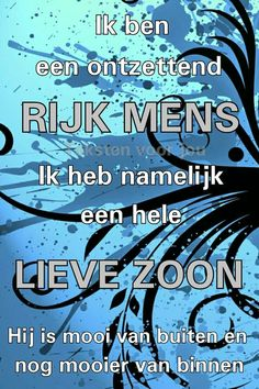 Zoon. Like Quotes, Quotes And Notes, Mama Quotes, Joy Of The Lord, Dutch Quotes, I Love My Son, My Passion, My Children, Texts