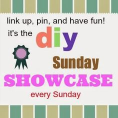 DIY Sunday Showcase is LIVE now! Stop in to see last week's faves, browse for more inspiration, and link up YOUR best of the week!