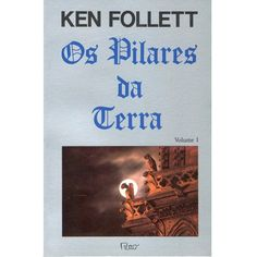 Os Pilares da Terra, Ken Follett