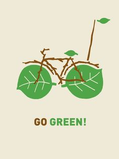 Go Green! - Poster by Dirk Fowler