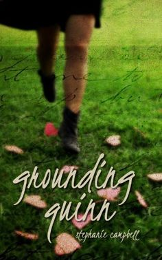 Grounding Quinn by Stephanie Campbell, http://www.amazon.com/gp/product/B0055P965A/ref=cm_sw_r_pi_alp_Xb59pb09KWXKC