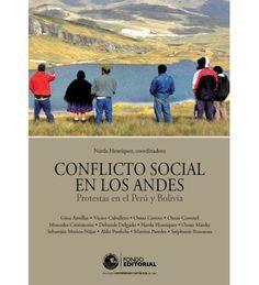 Título: Conflicto social en los andes : protestas entre Perú y Bolivia. Autor: Narda Henríquez Ayín. Editorial: Fondo Editorial de la Pontificia Universidad Católica del Perú. Medidas: 17 x 24 cm. Páginas: 357. Precio: 60.00 soles. Más información: http://www.fondoeditorial.pucp.edu.pe/ciencias-sociales/208-conflicto-social-en-los-andes.html#.VYxmJM9_Okq