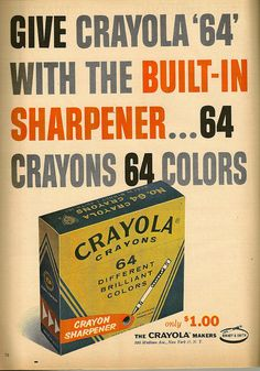 "Crayola Crayons - remember ""Prussian blue"" and ""spring green""? Ahhh...the 64 box. I remember opening it and marveling at all the colors.  The eager expectation of using that wonderful sharpener.  Oh, and the smell... there was nothing like it. Even now, when I open a new box of crayons the happy memories just flood back and I smile."