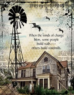 Winds of change by in Scrapartstudio gallery: love the windmill silhouette created for the page. Sign Quotes, Faith Quotes, Qoutes, Windmill Quotes, Expression Challenge, Farm Windmill, Abandoned Farm Houses, Dream It Do It, Wind Of Change