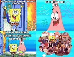 I wish Patric and SpongeBob were in my class