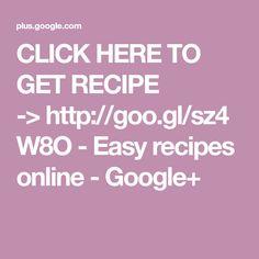 CLICK HERE TO GET RECIPE ->http://goo.gl/sz4W8O - Easy recipes online - Google+