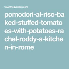 pomodori-al-riso-baked-stuffed-tomatoes-with-potatoes-rachel-roddy-a-kitchen-in-rome