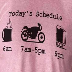 Instead of coffee--orange juice and instead of beer--root beer float and the tshirt would be perfect for Darren Motorcycle Memes, Motorcycle Travel, Bike Humor, Biker Quotes, Sport Bikes, Today's Schedule, Biker Chick, Biker Girl, Quad