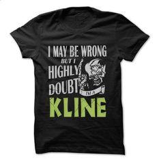 KLINE Doubt Wrong... - 99 Cool Name Shirt ! - #tee dress #nike sweatshirt. ORDER HERE => https://www.sunfrog.com/LifeStyle/KLINE-Doubt-Wrong--99-Cool-Name-Shirt-.html?68278