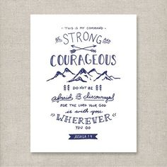 """IYM 16 """"Have I not commanded you? Be strong and courageous. Do not be afraid; do not be discouraged, for the Lord your God will be with you wherever you go."""" Joshua 1:9 A sweet reminder for you o…                                                                                                                                                                                 More"""