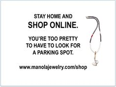 Stay home and shop Manola jewelry!