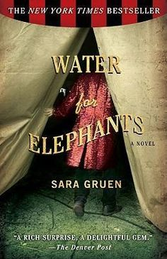 Water for Elephants. Loved it!!!!