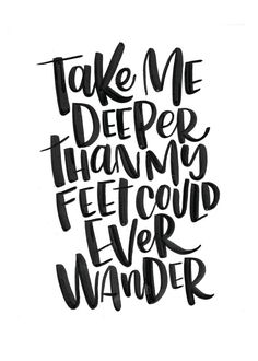 Take Me Deeper Than My Feet Could Ever Wander - Oceans Lyrics by Hillsong United. Lettered by Madi Doell Add some life to your space with this printable hand-lettered print. All of our prints are hand-lettered and then digitized. Let the brushstrokes and character of modern calligraphy bring a little beauty to your walls or desk. 5 X 7, 8x10 and 11x14 high reolution JPG files and 8x10 PDF file available to download immediately after purchase. Custom and personalized files will be e-mailed…