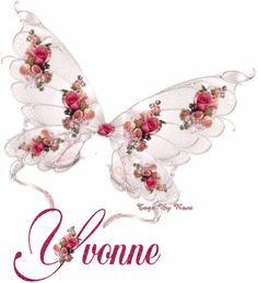 My Mom's name was Yvonne. I think it is the prettiest name in the world because she was the sweetest angel to ever live in this corrupt sinful world. I miss her so much!