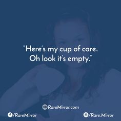 #raremirror #raremirrorquotes #quotes #like4like #likeforlike #likeforfollow #like4follow #follow #followforfollow #funny #comedy #sarcasm #funnyquotes #comedyquotes #sarcasmquotes #cup #care #look #empty