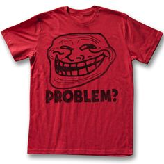 You Mad Shirt U Troll Face Problem Adult Red Tee T-Shirt You Mad Shirts If our black t-shirt isn't enough attention grabbing for you get this Red You