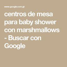 Centros De Mesa Para Baby Shower Con Marshmallows   Buscar Con Google