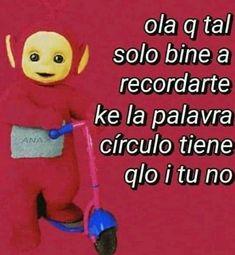 No tengo vida kok kok solo veo memes kok kok me quiero morir kok kok. Cute Memes, Dankest Memes, Jokes, Memes Lindos, Funny Spanish Memes, Mood Pics, Meme Faces, Derp, Stupid Memes