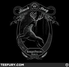 Black Stag Stout GoT tee.  I love tee fury.