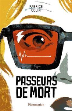 Passeurs de mort / F. Colin. - Flammarion (Grand format), 2014