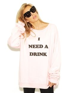 I really do WILDFOX Wildfox I Need A Drink Barefoot Sweater in Rose Bud