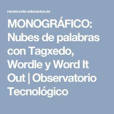 MONOGRÁFICO: Nubes de palabras con Tagxedo, Wordle y Word It Out  | Observatorio Tecnológico