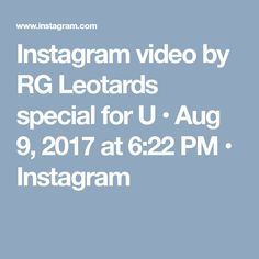 Instagram video by RG Leotards special for U • Aug 9, 2017 at 6:22 PM • Instagram