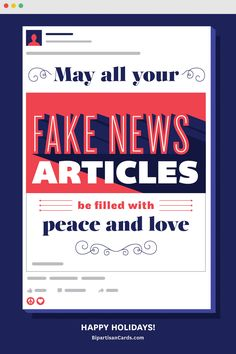 May All Your Fake News Articles be Filled with Peace and Love  #InspiringAction #BipartisanCards