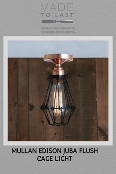 Manufactured in Ireland, this Mullan Edison Juba Flush Cage Light with adjustable cage looks fantastic in any minimalist or industrial style interior. Edison, Industrial Style, Cage, Ceiling Lights, Bulb, Lights, Sustainable Design, Light, Industrial Style Interior