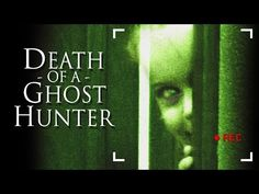 Death of a Ghost Hunter - YouTube