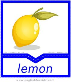 Lemon - English flashcards for the fruits and vegetables topic Food Vocabulary, English Vocabulary, Food Flashcards, Name Of Vegetables, English Activities For Kids, Fruits Drawing, Preschool Worksheets, Summer Fruit, Student Learning