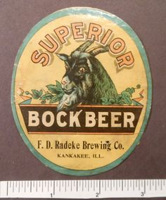 Superior Bock Beer Label, F.D. Radeke Brewing Co., Kankakee, IL- very rare!