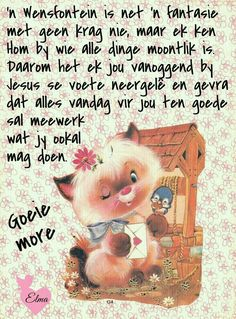 Good Morning Inspirational Quotes, Good Morning Quotes, Ken Hom, Lekker Dag, Evening Greetings, Afrikaanse Quotes, Goeie Nag, Goeie More, Morning Greetings Quotes