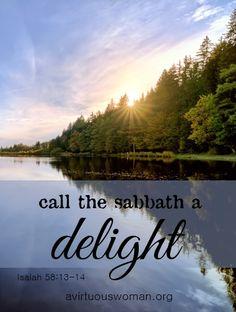 """Call the Sabbath a Delight"" Isaiah 58:13-14 | A Virtuous Woman. #HappySabbath"