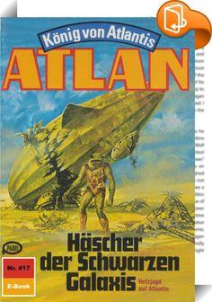 Atlan 417: Häscher der Schwarzen Galaxis (Heftroman)    :  Als Atlantis-Pthor, der durch die Dimensionen fliegende Kontinent, die Peripherie der Schwarzen Galaxis erreicht - also den Ausgangsort all der Schrecken, die der Dimensionsfahrstuhl in unbekanntem Auftrag über viele Sternenvölker gebracht hat -, ergreift Atlan, der neue Herrscher von Atlantis, die Flucht nach vorn. Nicht gewillt, untätig auf die Dinge zu warten, die nun zwangsläufig auf Pthor zukommen werden, fliegt er zusamme...