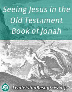Seeing Jesus in the Old Testament Book of Jonah http://www.leadershipresources.org/blog/seeing-jesus-christ-in-the-old-testament-book-of-jonah/ #Jesus #Bible #Jonah